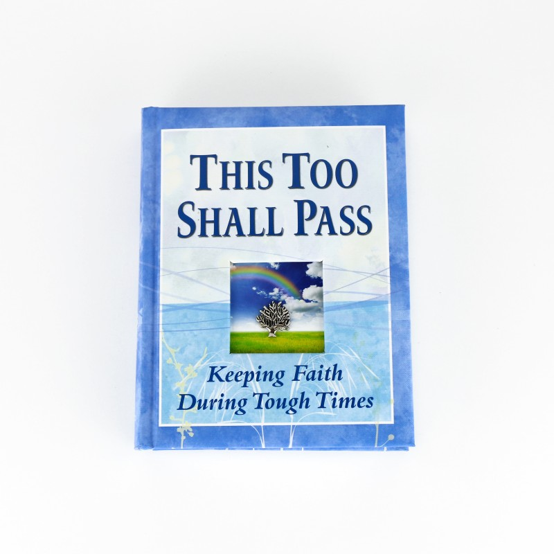 "This too shall pass ""Keeping faith during tough times"""