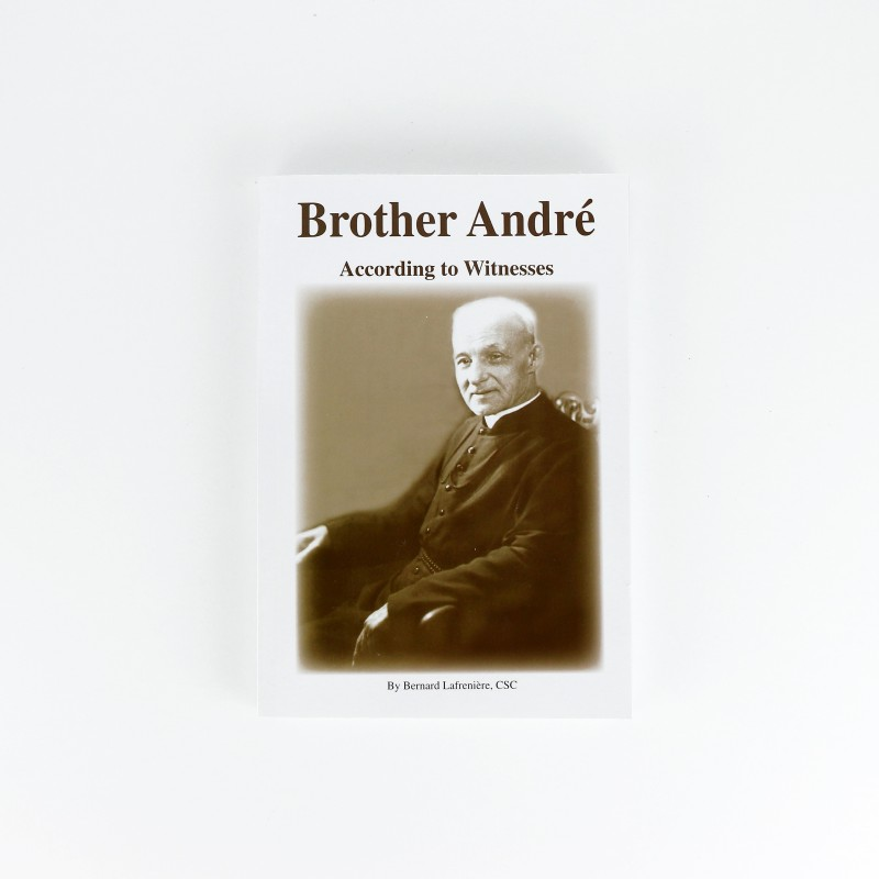 Brother André, According to Witnesses