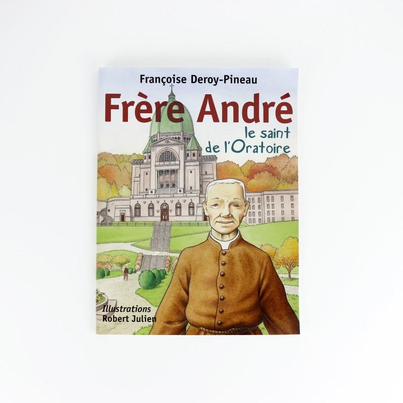Frère André, le saint de l'Oratoire (French)