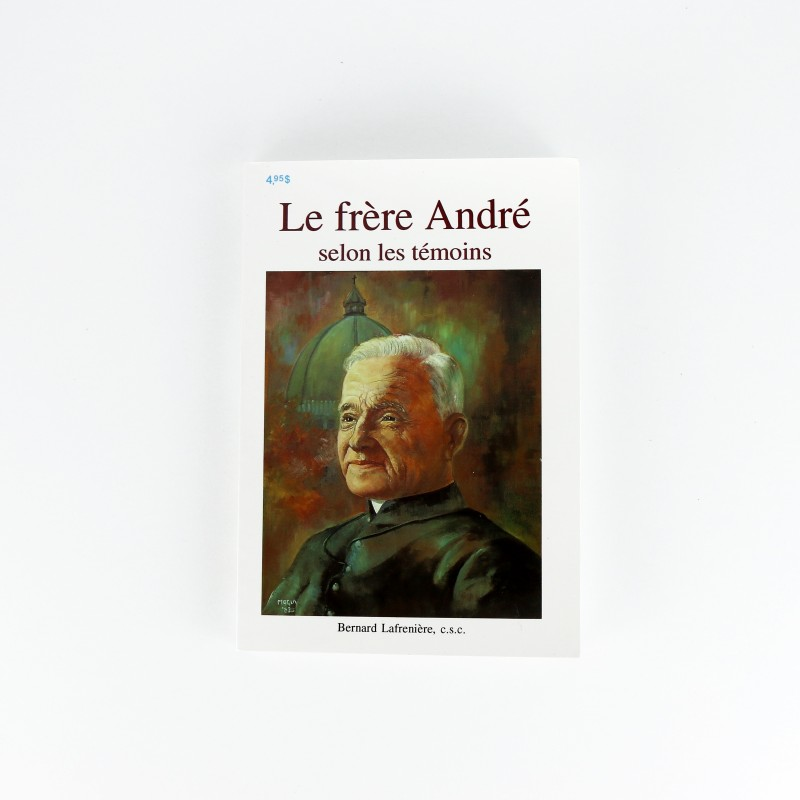 Le Frère André selon les témoins