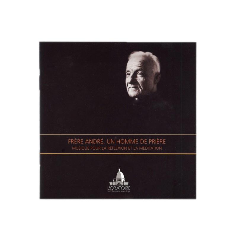 CD Frère André, un homme de prière