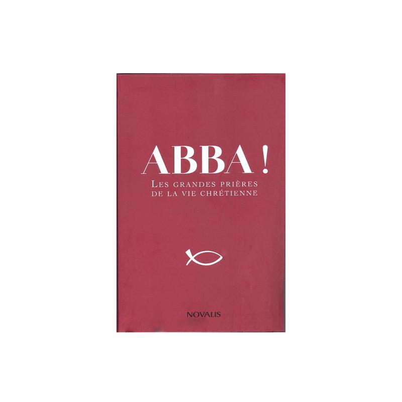Abba! Les grandes prières de la vie chrétienne