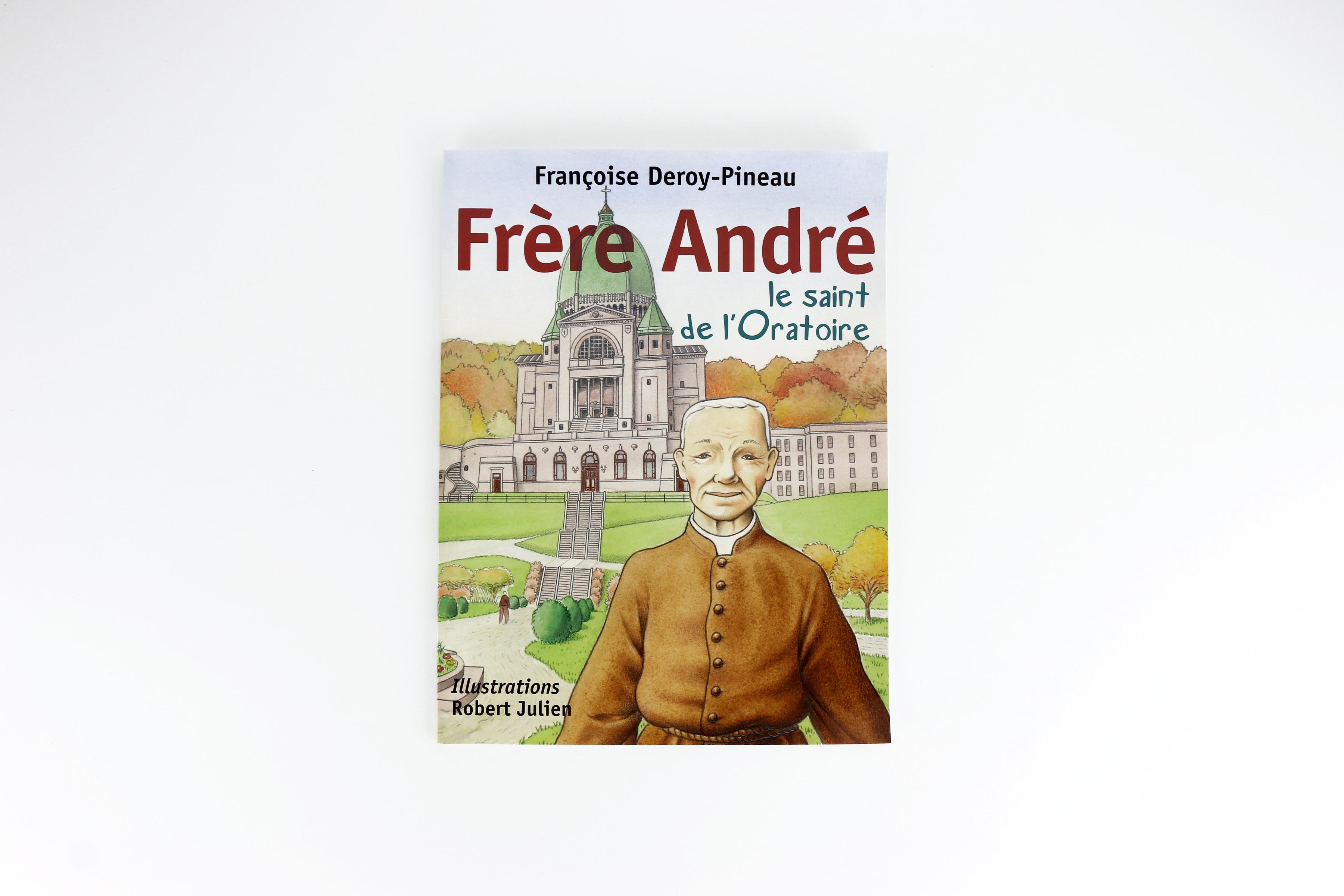 Frère André, le saint de l'Oratoire / Brother André, Saint of the Oratory