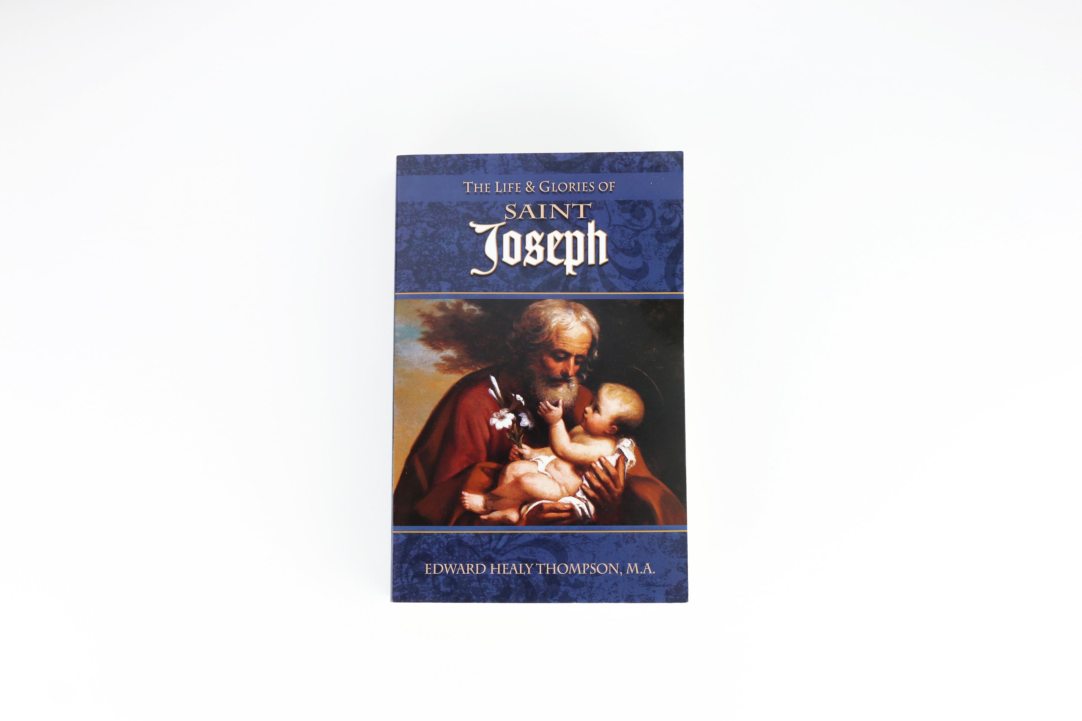 The Life and Glories of Saint Joseph