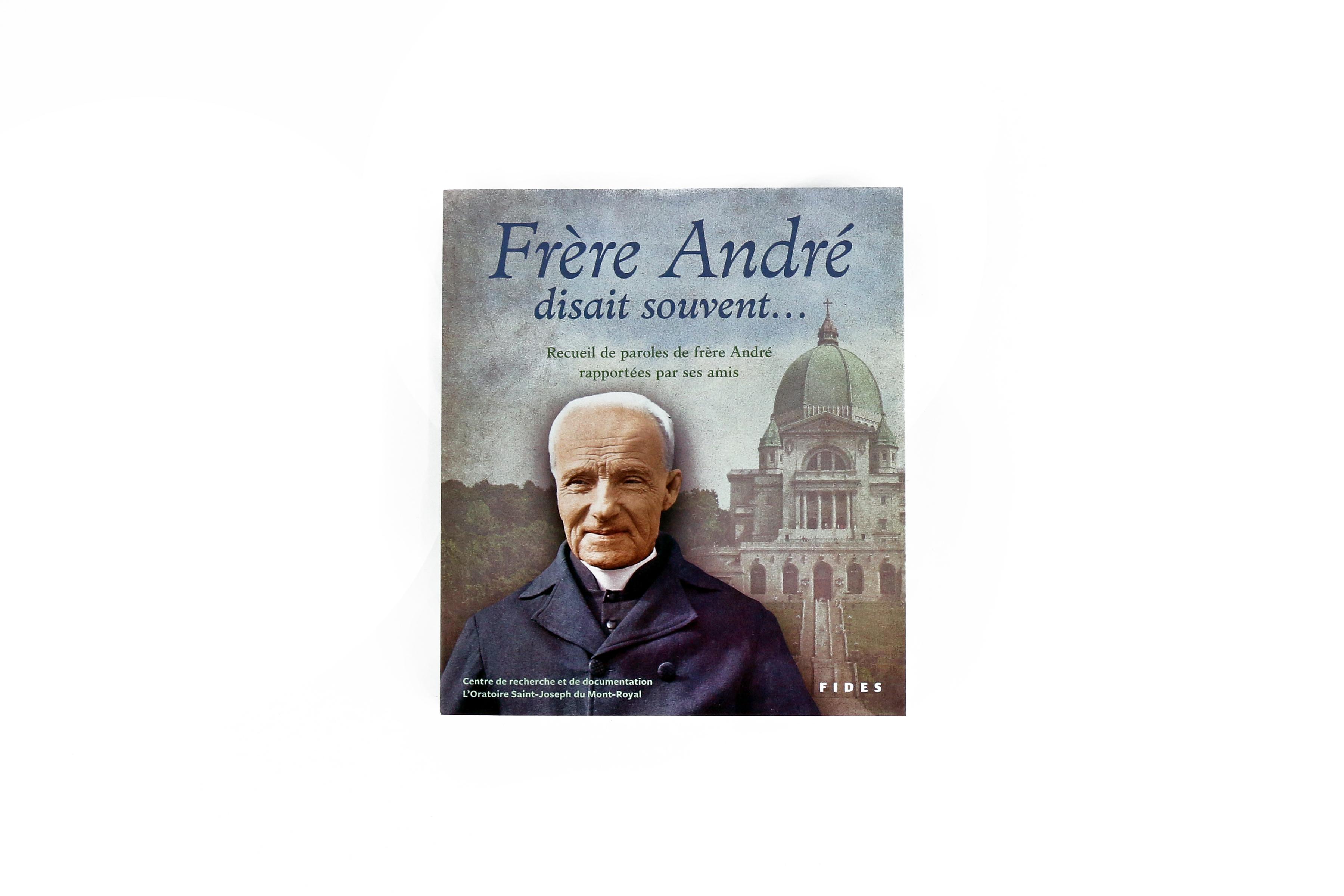 Frère André disait souvent… Recueil de paroles de saint frère André