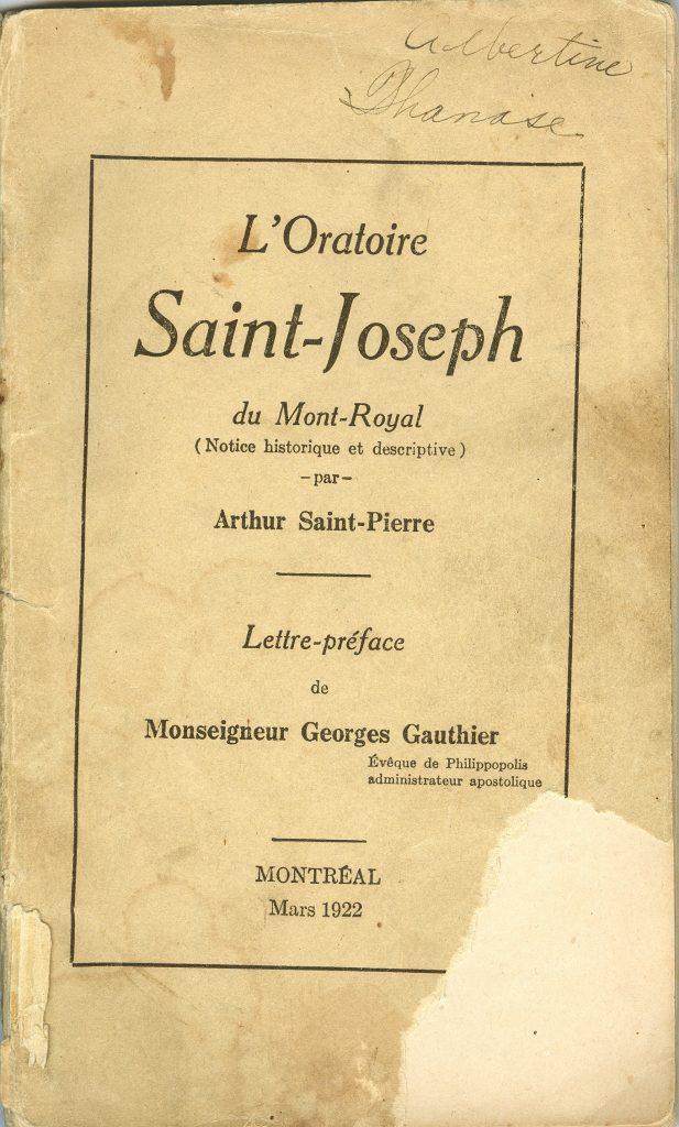 Exemplaire de la première étude historique sur l'Oratoire Saint-Joseph du Mont-Royal publiée en 1922. CADRG